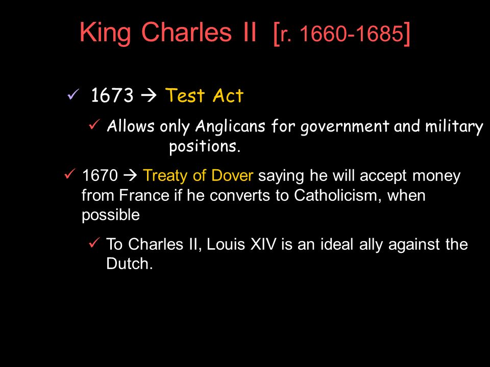 King Charles II [r. 1660-1685] 1673  Test Act